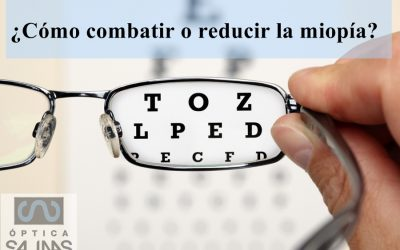¿Cómo combatir o reducir la miopía?